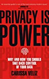Privacy is Power: Why and How You Should Take Back Control of Your Data (English Edition)