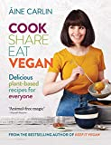 Cook Share Eat Vegan: Delicious plant-based recipes for Everyone (English Edition)