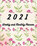 2021 Planner Weekly and Monthly: Calendar Schedule + Agenda 130 PAGES 8x10 inch (20.32x 25.4cm). spring flowers cover