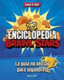 Encyclopédie Brawl Stars: The Unofficial Gamer's Guide (Game Based Books)
