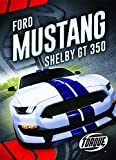 Ford Mustang Shelby Gt350 (Torque Books)