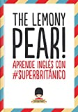The Lemony Pear! Aprende inglés con #Superbritánico