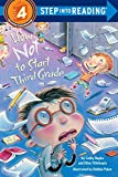 How Not To Start Third Grade: Step Into Reading 4